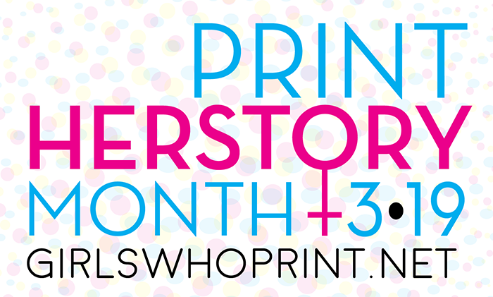 Mois de Print Herstory _ Girls Who Print